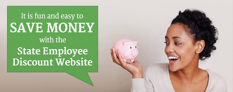 It is fun and easy to save money with the State Employee Discount Website