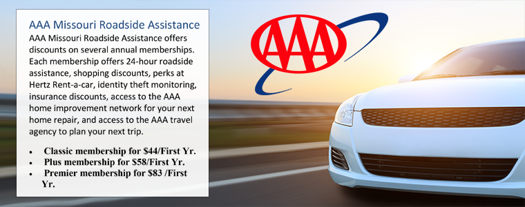 AAA Missouri Roadside Assistance offers discounts for MO State Employees: Classic membership for $44/first year, Plus membership for $58/first year, and Premier membership for $83/first year.