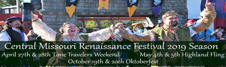 Central Missouri Renaissance Festival 2019 Season | April 27 & 28 Time Travelers Weekend | May 4 & 5 Highland Fling | October 19 & 20 Oktoberfest